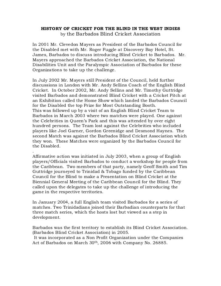 HISTORY OF CRICKET FOR THE BLIND IN THE WEST INDIES           by the Barbados Blind Cricket AssociationIn 2001 Mr. Clevedo...