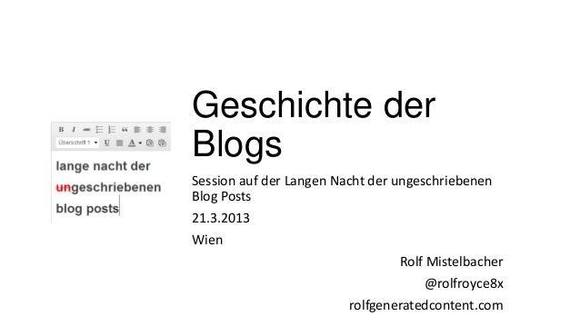 Geschichte derBlogsSession auf der Langen Nacht der ungeschriebenenBlog Posts21.3.2013Wien                                ...
