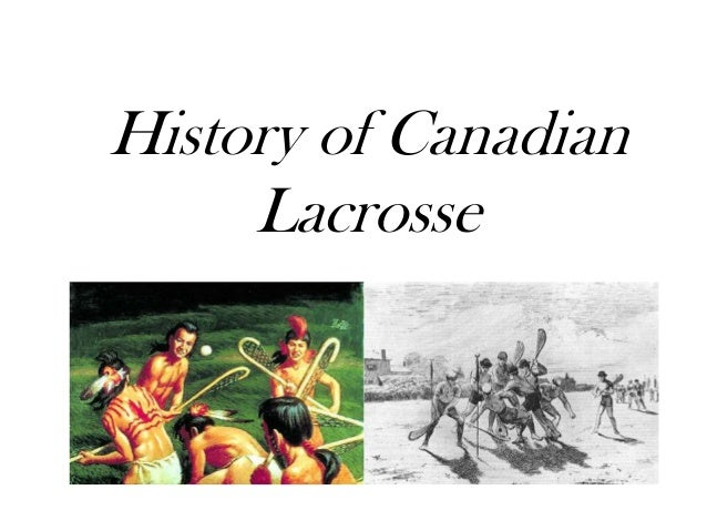 History of Canadian Lacrosse