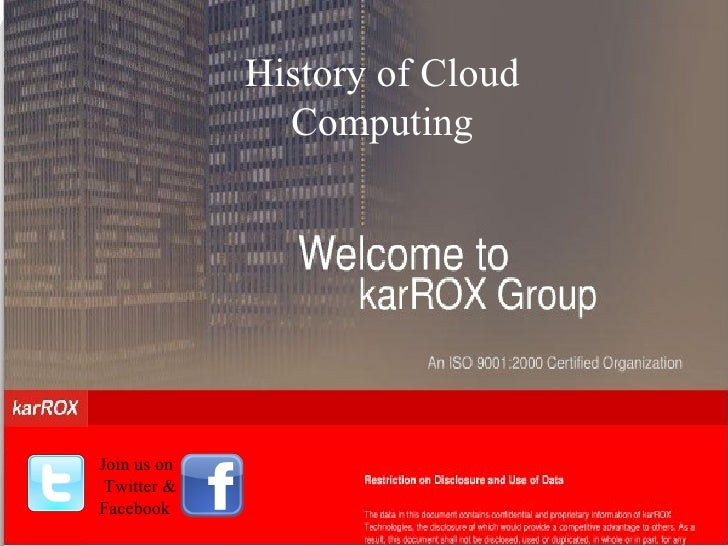 History of Cloud Computing Join us on  Twitter & Facebook
