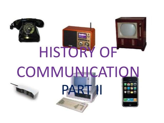 HISTORY OF COMMUNICATION PART II