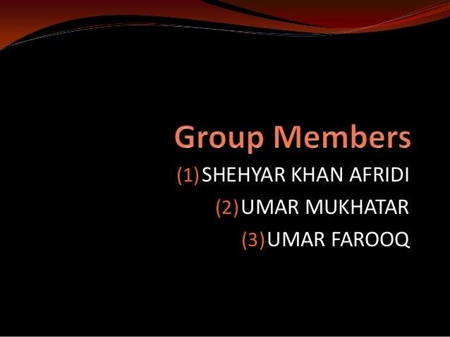 (1) SHEHYAR KHAN AFRIDI   (2) UMAR MUKHATAR      (3) UMAR FAROOQ