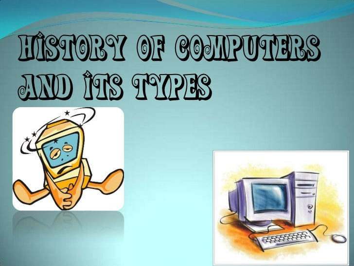 History of Computersand its Types
