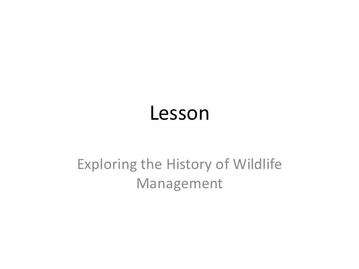 LessonExploring the History of Wildlife         Management