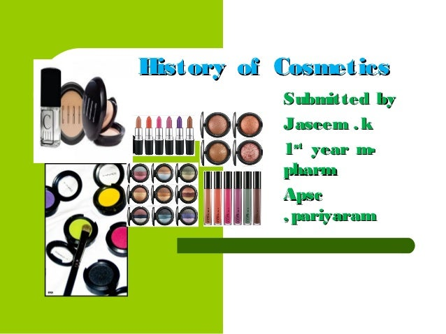 cosmetics definition and history Shockingly, many have little to do with actual makeup  of ten beloved cosmetic  brands and add whole new meaning to your go-to products  is a pretty bland  history compared to their infamously creative shade names.