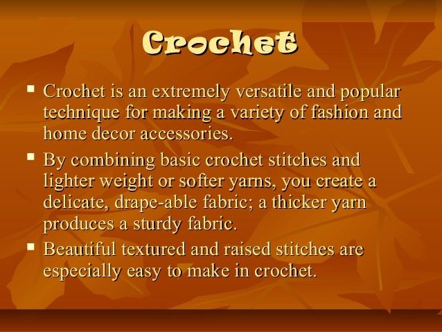 Crocheting Facts : crochet crochet is an extremely versatile and popular technique for