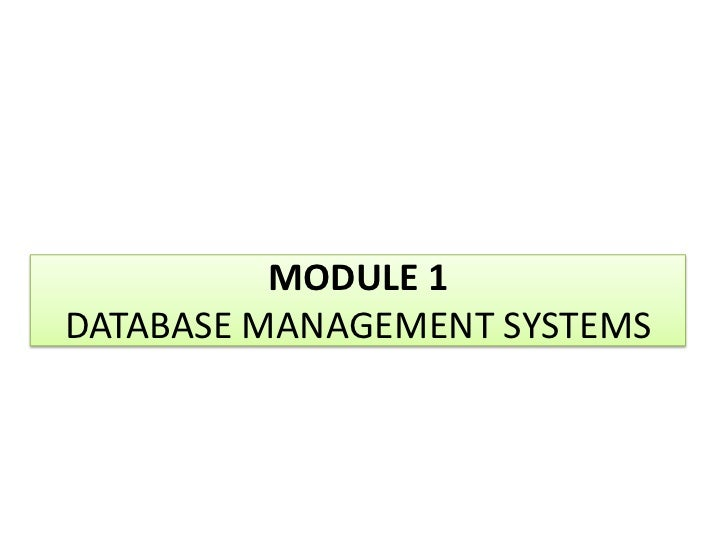 MODULE 1DATABASE MANAGEMENT SYSTEMS