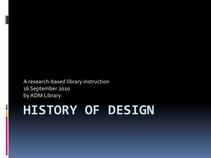 History of design : a research based library instruction