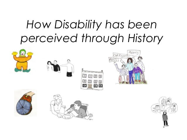 How Disability has been perceived through History