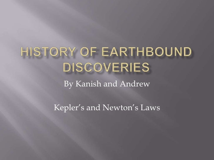 History of earthbound discoveries