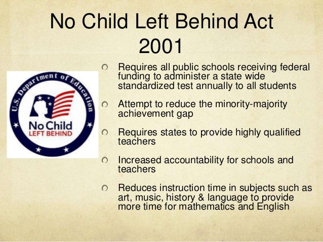 the no child left behind essay The every student succeeds act (essa) is the main federal law for k–12 general education it covers all students in public schools when it was passed in 2015, essa replaced the controversial no child left behind (nclb) the two laws are different, but they have some things in common.