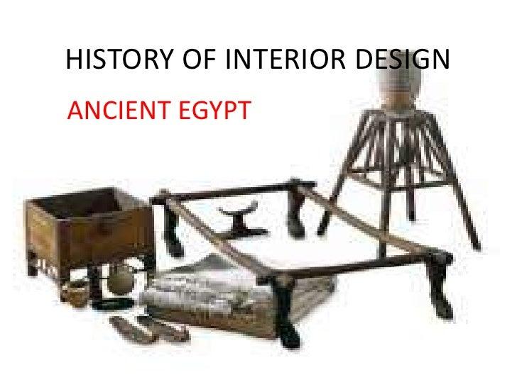 HISTORY OF INTERIOR DESIGN<br />ANCIENT EGYPT<br />