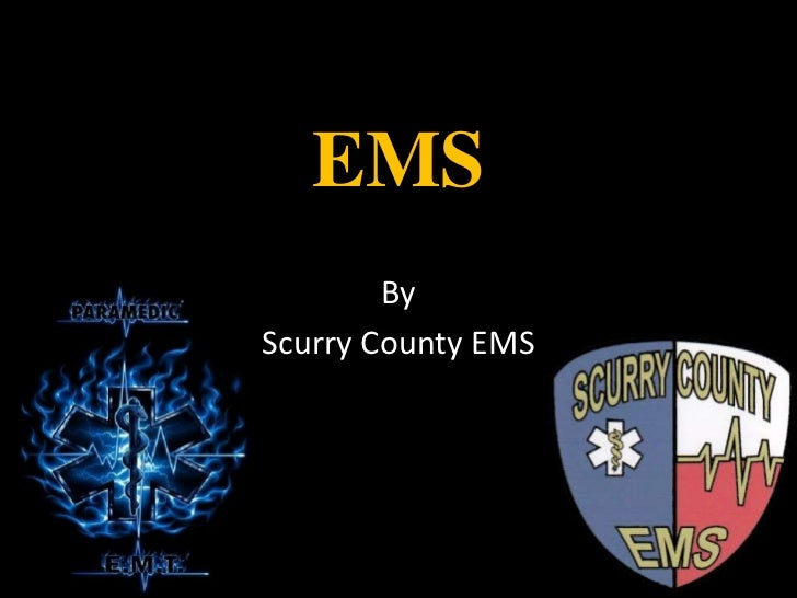 EMS<br />By<br />Scurry County EMS<br />