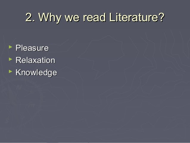 Why do we learn about old literature?
