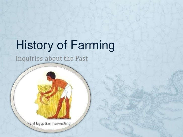 History of FarmingInquiries about the Past