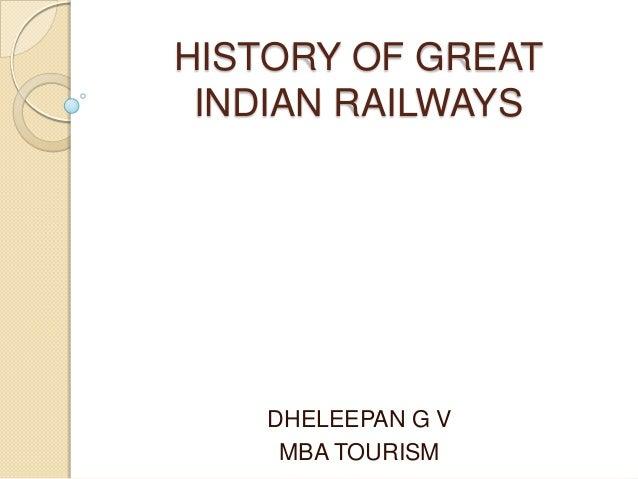 HISTORY OF GREATINDIAN RAILWAYSDHELEEPAN G VMBA TOURISM