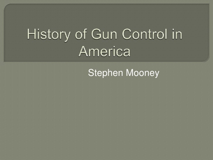 History of gun control in America