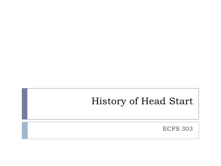 History of Head Start<br />ECFS 303<br />