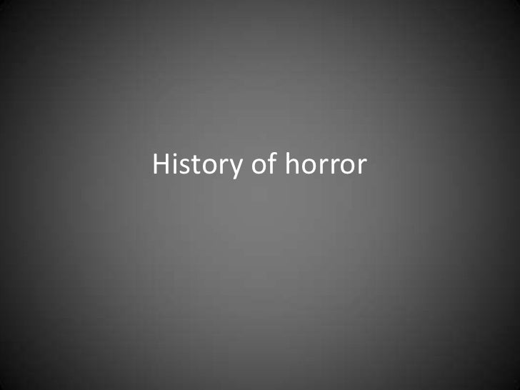 History of horror<br />