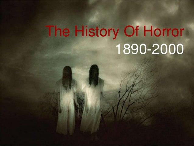 History of Horror- 1890's-2000's