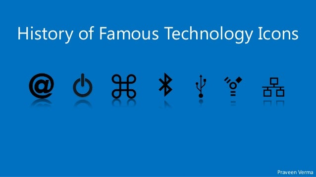 History of Famous Technological Icons