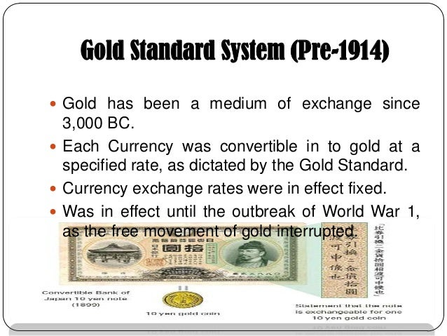 gold standard foreign exchange market In the foreign exchange market, under the gold standard, exchange rates could, in principle, fluctuate only within very narrow.