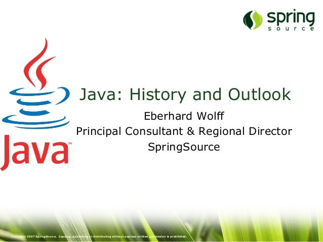 Copyright 2007 SpringSource. Copying, publishing or distributing without express written permission is prohibited. Java: H...