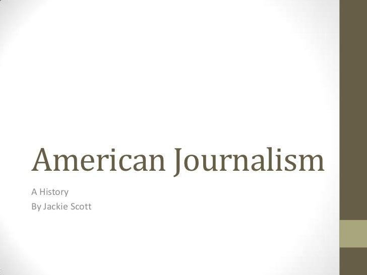 American JournalismA HistoryBy Jackie Scott