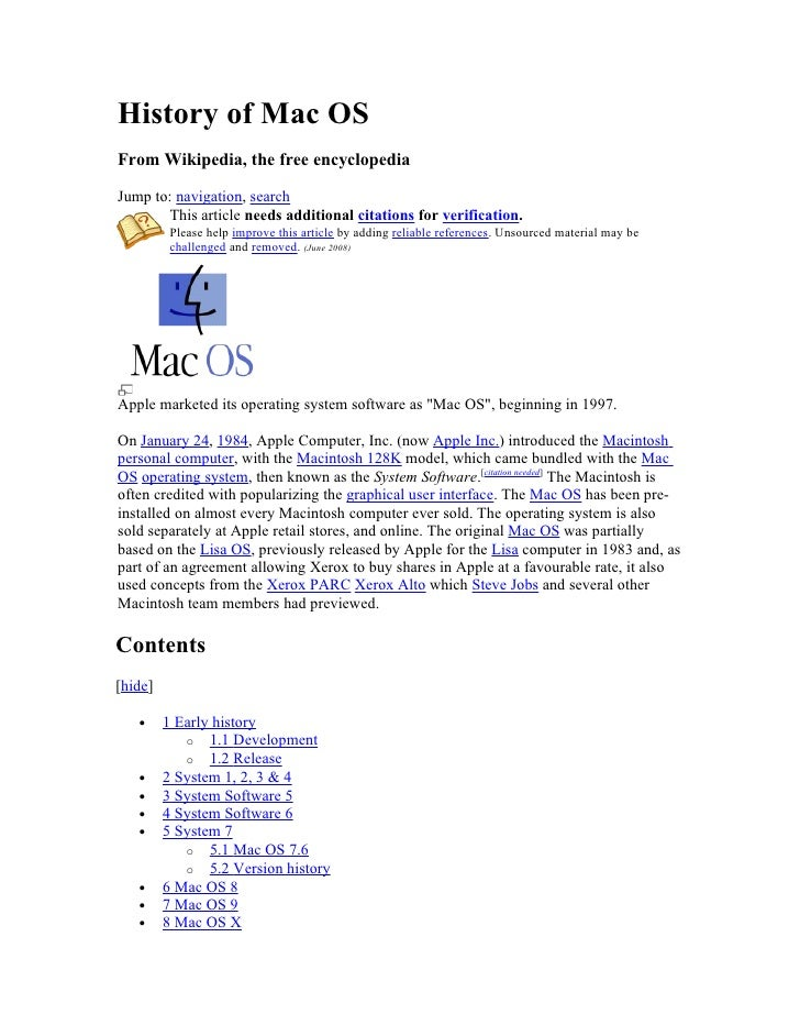 History of Mac OS From Wikipedia, the free encyclopedia  Jump to: navigation, search        This article needs additional ...