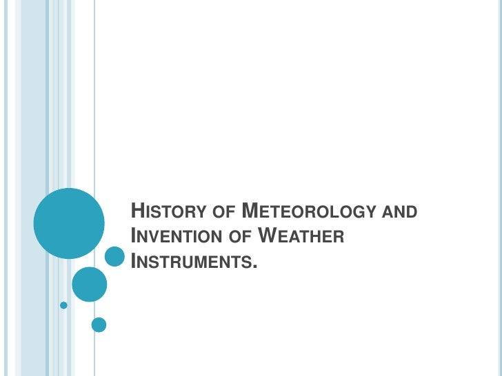 History of meteorology and invention of weather instruments