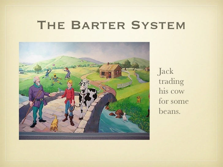 Money Barter System The Barter System Jack Trading