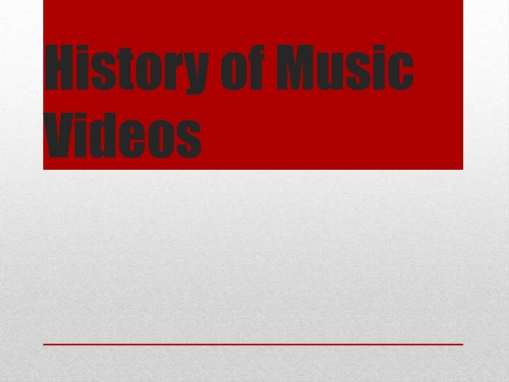 History of MusicVideos
