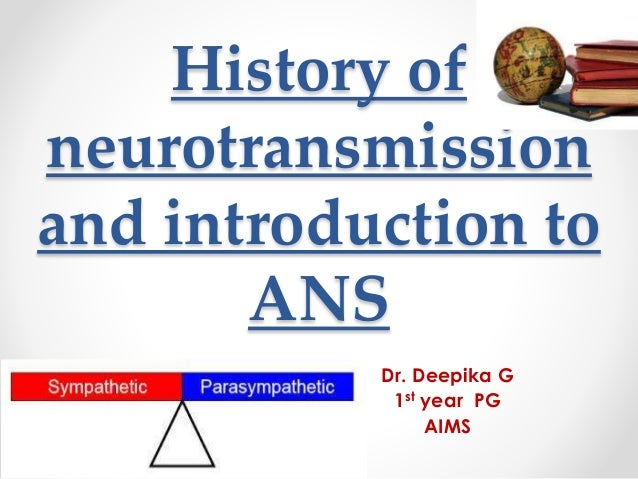 History of neurotransmission and introduction to ans