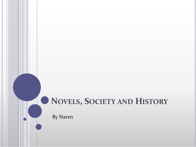 NOVELS, SOCIETY AND HISTORY By Naren