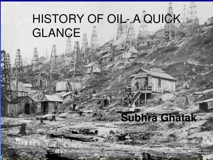 History of oil- a quick glance<br />Subhra Ghatak<br />
