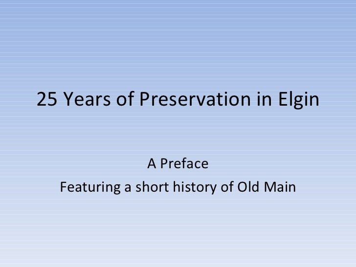 25 Years of Preservation in Elgin A Preface Featuring a short history of Old Main