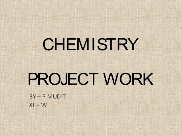CHEMISTRYPROJECT WORKBY – P MUDITXI – 'A'