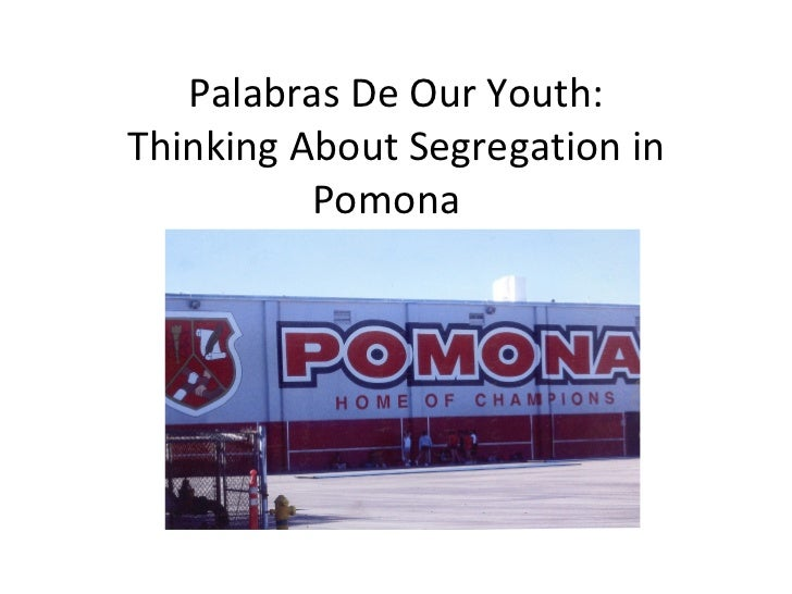 Palabras De Our Youth: Thinking About Segregation in Pomona
