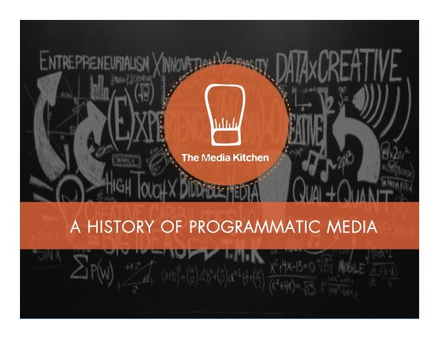A HISTORY OF PROGRAMMATIC MEDIA