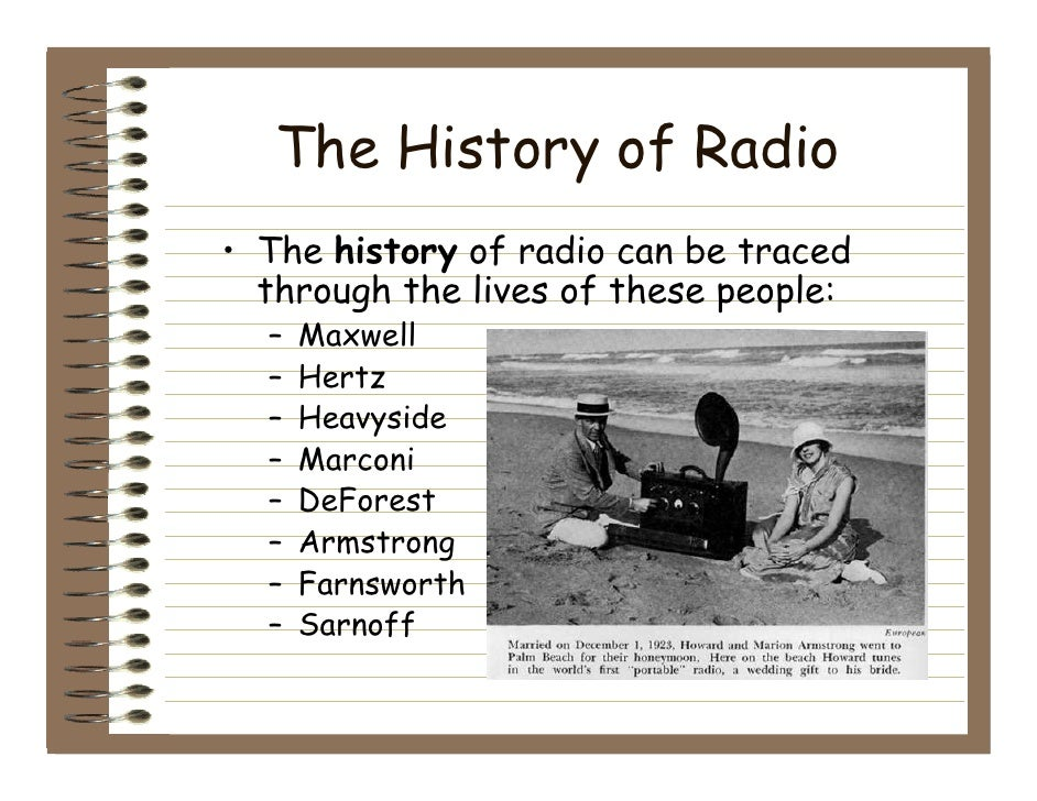 The History of Radio• The history of radio can be traced  through the lives of these people:  –   Maxwell  –   Hertz  –   ...
