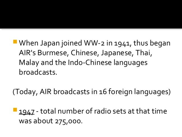 history of radio broadcast in india Acknowledgment within the colonial administration that radio broadcasting could  act  world india's radio story ultimately deferring from british, european and.