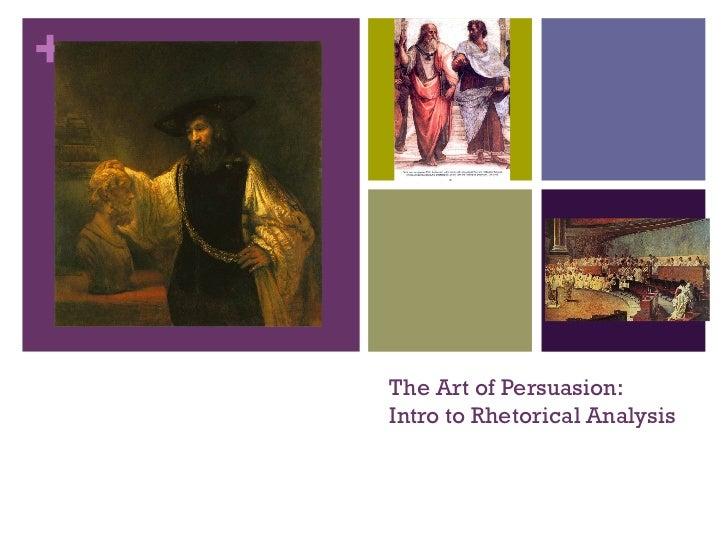 +    The Art of Persuasion:    Intro to Rhetorical Analysis