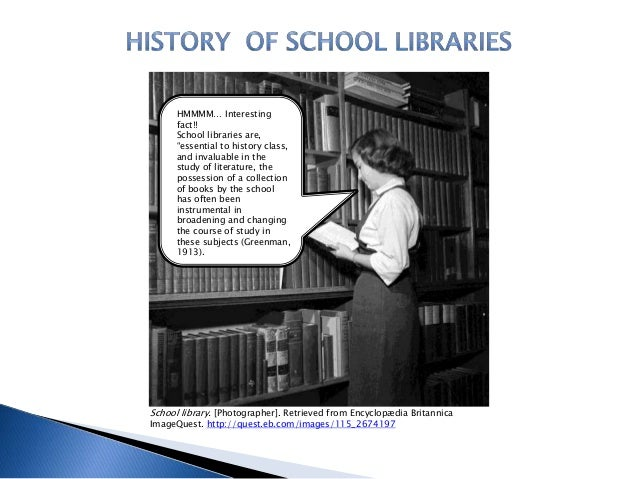 """HMMMM… Interesting fact!! School libraries are, """"essential to history class, and invaluable in the study of literature, th..."""