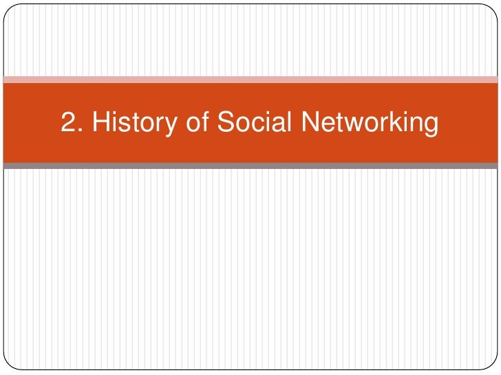 2. History of Social Networking<br />