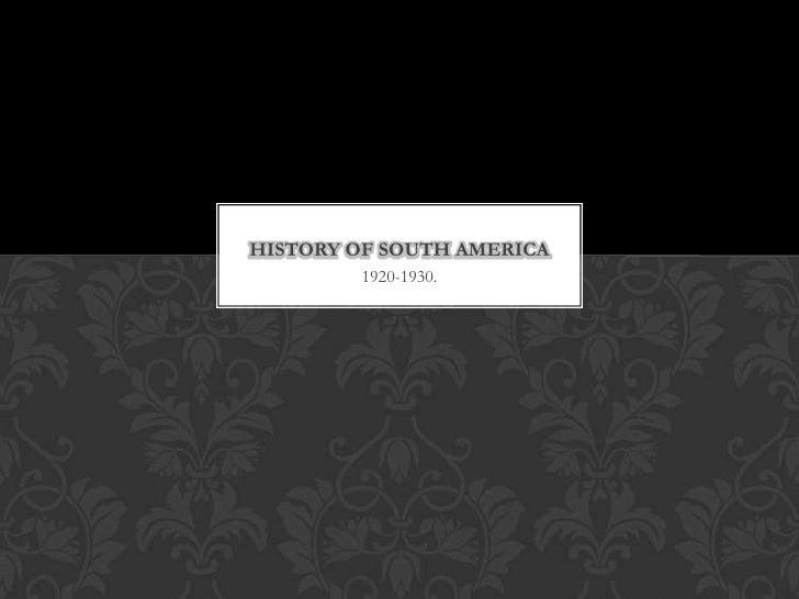History of South America 1920 till 1930