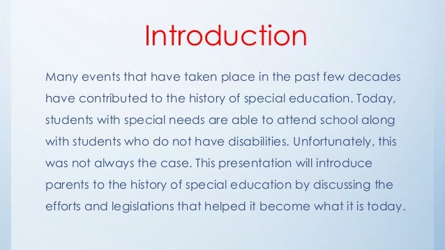 history of special education 3 essay The individuals with disabilities education act (idea) is the federal law that secures special education services for children  history idea has undergone.