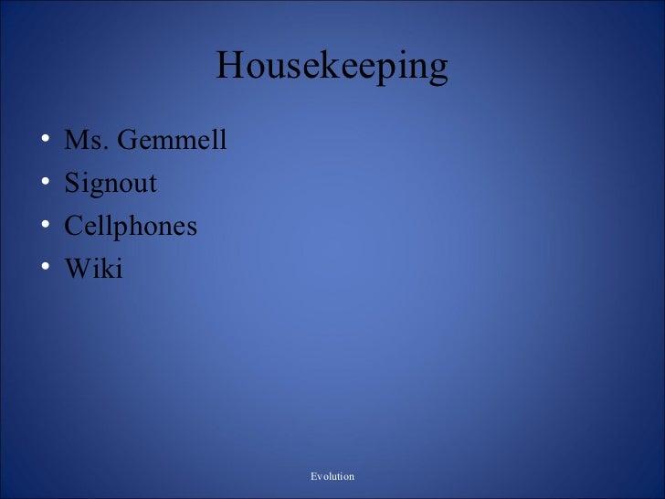 Housekeeping <ul><li>Ms. Gemmell </li></ul><ul><li>Signout </li></ul><ul><li>Cellphones </li></ul><ul><li>Wiki </li></ul>E...