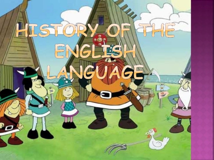 The history of the English language really started withthe arrival of three Germanic tribes who invaded Britainduring the ...