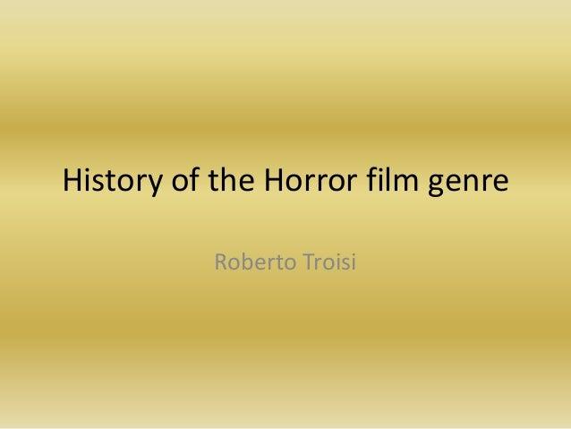 History of the Horror film genre          Roberto Troisi