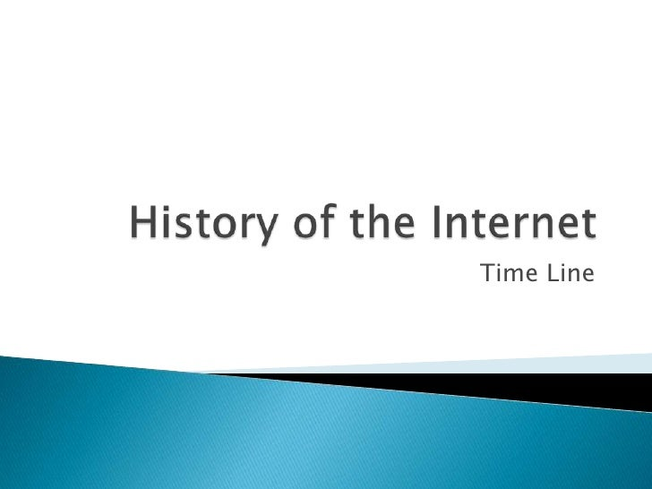 History of the Internet <br />Time Line<br />
